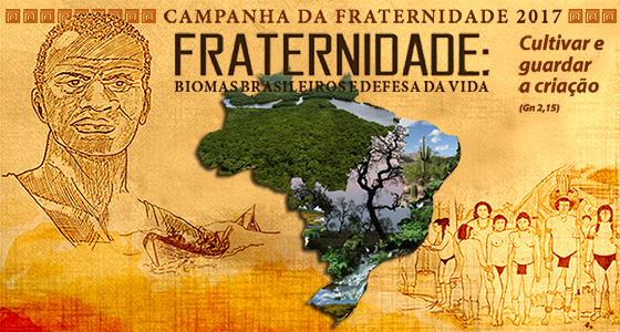 Fraternidade: Biomas brasileiros e defesa da vida